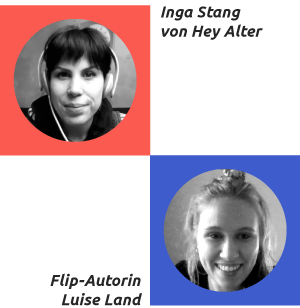 Hey Alter Mitbegründerin Inga Stang im Gespräch mit Flip-Autorin Luise Land